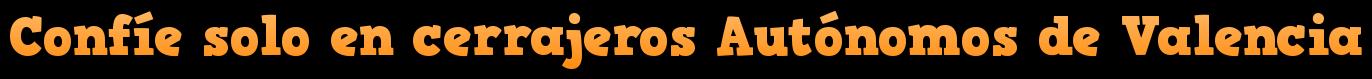 cerrajeros 24 horas en valencia y autonomos